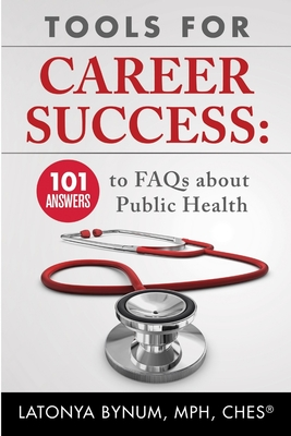 Tools For Career Success: 101 Answers to FAQs about Public Health Cover Image