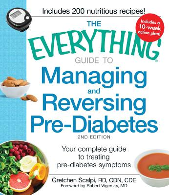 The Everything Guide to Managing and Reversing Pre-Diabetes: Your Complete Guide to Treating Pre-Diabetes Symptoms (Everything®) Cover Image