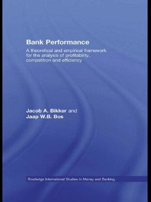 Bank Performance: A Theoretical and Empirical Framework for the Analysis of Profitability, Competition and Efficiency (Routledge International Studies in Money and Banking) Cover Image