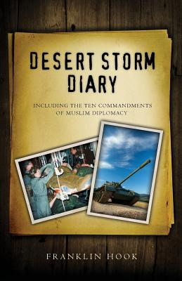 Desert Storm Diary: Including the Ten Commandments of Muslim Diplomacy Cover Image