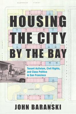 HOUSING THE CITY BY THE BAY -  By John Baranski