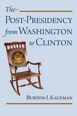 The Post-Presidency from Washington to Clinton Cover Image