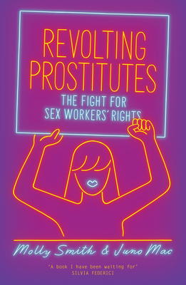 Revolting Prostitutes: The Fight for Sex Workers' Rights Cover Image