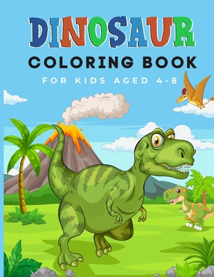 Dinosaur Coloring Book for Kids Aged 4-8: Fun Coloring Book and a Great Gift for Boys & Girls Cover Image