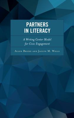 Partners in Literacy: A Writing Center Model for Civic Engagement Cover Image