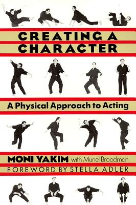 Creating a Character: A Physical Approach to Acting (Applause Books) Cover Image