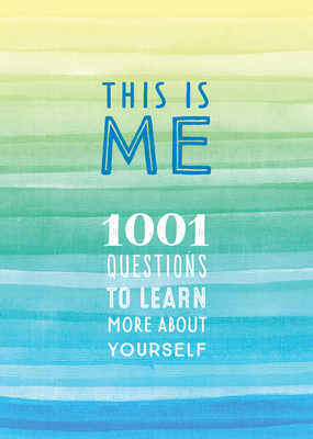 This is Me: 1,001 Questions to Learn More About Yourself (Creative Keepsakes #33) Cover Image
