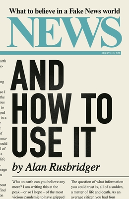 News and How to Use It: What to Believe in a Fake News World Cover Image