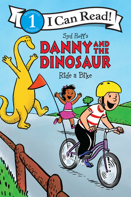 Danny and the Dinosaur Ride a Bike (I Can Read Level 1) Cover Image
