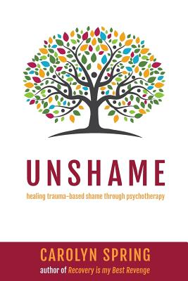 Unshame: Healing trauma-based shame through psychotherapy Cover Image