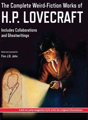 The Complete Weird-Fiction Works of H.P. Lovecraft: Includes Collaborations and Ghostwritings; With Original Pulp-Magazine Art Cover Image