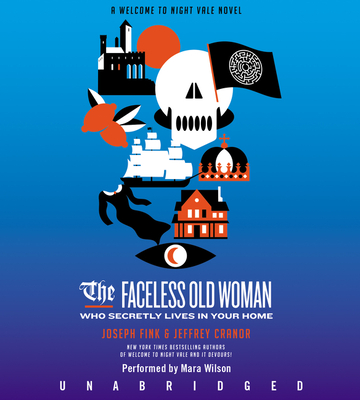 The Faceless Old Woman Who Secretly Lives in Your Home CD: A Welcome to Night Vale Novel Cover Image