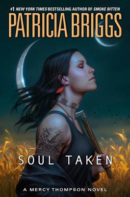Soul Taken (A Mercy Thompson Novel #13) Cover Image