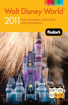 Fodor's Walt Disney World 2011: With Universal, SeaWorld, and the Best of Central Florida Cover Image
