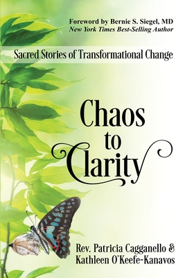 Chaos to Clarity: Sacred Stories of Transformational Change Cover Image