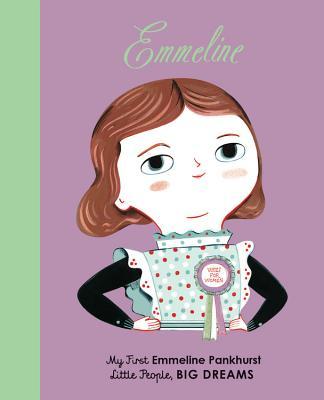 Emmeline Pankhurst: My First Emmeline Pankhurst (Little People, BIG DREAMS #8) Cover Image