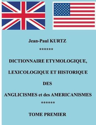 Cover for Dictionnaire Etymologique des Anglicismes et des Américanismes
