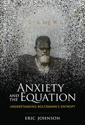 Anxiety and the Equation: Understanding Boltzmann's Entropy Cover Image