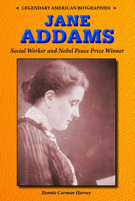 Jane Addams: Social Worker and Nobel Peace Prize Winner (Legendary American Biographies) Cover Image