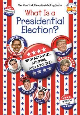 What Is a Presidential Election?: with Activities, Stickers, and a Poster! (What Was?) Cover Image