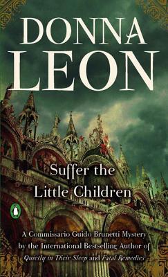 Suffer the Little Children (A Commissario Guido Brunetti Mystery #15) Cover Image