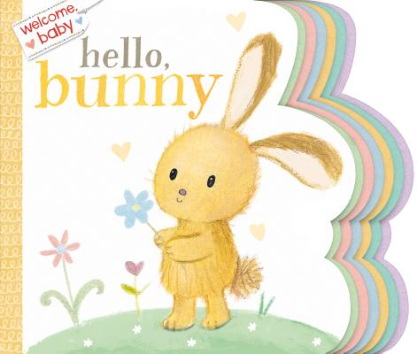 Welcome, Baby: Hello, Bunny Cover Image