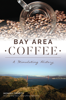 Bay Area Coffee: A Stimulating History (American Palate) Cover Image