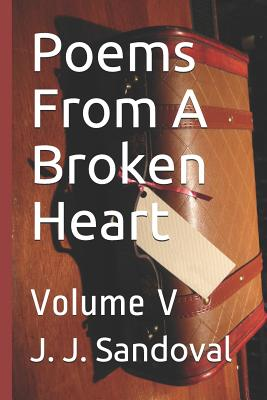 Poems from a Broken Heart: Volume V Cover Image