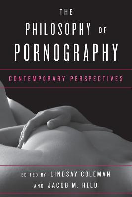 The Philosophy of Pornography: Contemporary Perspectives Cover Image