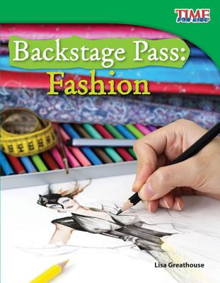 Backstage Pass: Fashion (Time for Kids Nonfiction Readers: Level 3.4) Cover Image