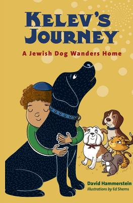 Kelev's Journey: A Jewish Dog Wanders Home Cover Image
