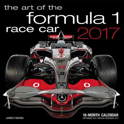 Art of the Formula 1 Race Car 2017: 16-Month Calendar September 2016 through December 2017 Cover Image