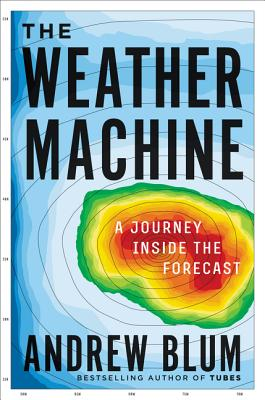 The Weather Machine: A Journey Inside the Forecast Cover Image
