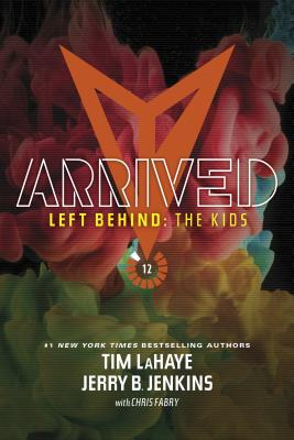Arrived (Left Behind: The Kids Collection #12) Cover Image