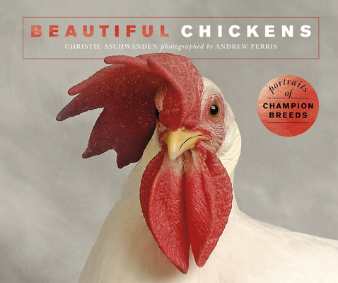 Beautiful Chickens: Portraits of champion breeds (Beautiful Animals) Cover Image
