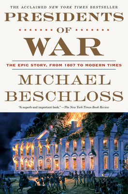 Presidents of War: The Epic Story, from 1807 to Modern Times Cover Image
