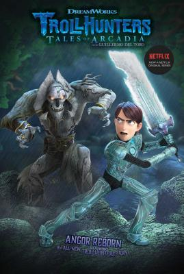 Angor Reborn (Trollhunters #6) Cover Image