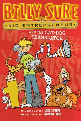Cover for Billy Sure Kid Entrepreneur and the Cat-Dog Translator
