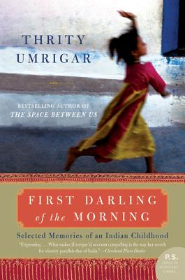 First Darling of the Morning: Selected Memories of an Indian Childhood (P.S.) Cover Image