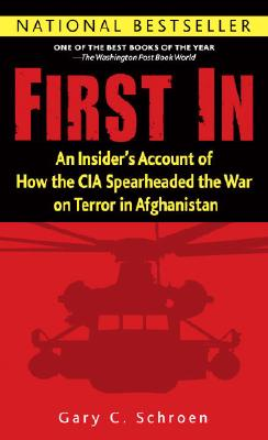 First In: An Insider's Account of How the CIA Spearheaded the War on Terror in Afghanistan Cover Image