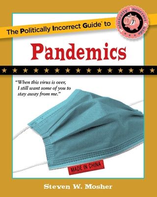 Cover for The Politically Incorrect Guide to Pandemics (The Politically Incorrect Guides)