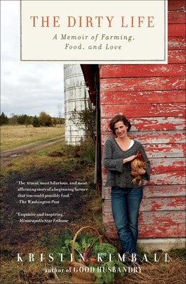 The Dirty Life: A Memoir of Farming, Food, and Love Cover Image