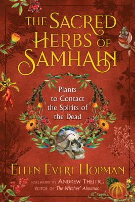 The Sacred Herbs of Samhain: Plants to Contact the Spirits of the Dead Cover Image