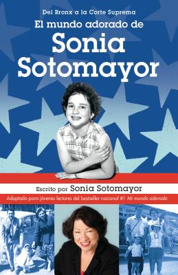 El mundo adorado de Sonia Sotomayor / The Beloved World of Sonia Sotomayor Cover Image
