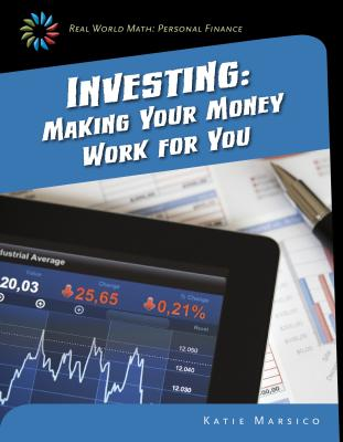 Investing: Making Your Money Work for You (Real World Math: Personal Finance) Cover Image