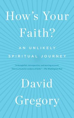 How's Your Faith?: An Unlikely Spiritual Journey Cover Image