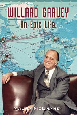 Willard Garvey: An Epic Life Cover Image