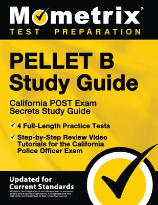 Pellet B Study Guide - California Post Exam Secrets Study Guide, 4 Full-Length Practice Tests, Step-By-Step Review Video Tutorials for the California Cover Image