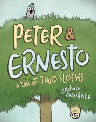 Peter & Ernesto: A Tale of Two Sloths Cover Image