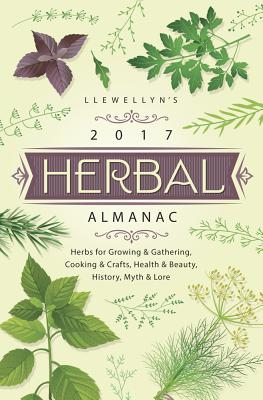 Llewellyn's Herbal Almanac: Herbs for Growing & Gathering, Cooking & Crafts, Health & Beauty, History, Myth & Lore Cover Image
